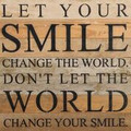 "14"" X 14""  ""Smile Change the World ""  Wood Sign"