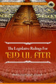 The Legislative Rulings For 'Eid-ul-Fitr by Shaykh 'AbdulQaadir al-Junayd