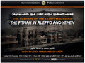The Position of The Salafi Regarding The Fitnah In Aleppo and Yemen by Shaykh Muhammad 'Akoor