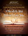 "Lessons From The Hadith of Mu'aadh, ""O Mu'aadh By Allah Indeed I Love You..."" by Mustafa George"