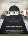 Identity Theft – The Attempt of Westernization To Alter The Identity of The Muslim Woman by 'Umar Quinn