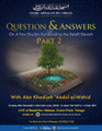 Questions & Answers On A Few Doubts Surrounding The Salafi Dawah - [Part 2] by Abu Khadeejah AbdulWahid