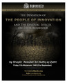 The Deviation of The People of Innovation and The Residual Effects on Their Behaviour by Shaykh 'Abdullah adh-Dhafeeree