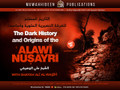 The Dark History and Origins of The ʿAlawi Nusayri - Part 6 by Shaykh ʿAli al-Waseefi