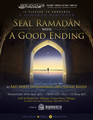 Seal Ramadhaan with A Good Ending with Abu Idrees Muhammad Khan