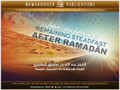 Remaining Steadfast After Ramadhaan by Shaykh 'Abdullah Sulfeeq adh-Dhafiri