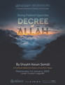 Being Patient Upon The Decree of Allah by Hasan as-Somali