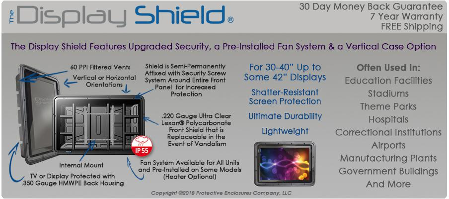 The Display Shield 30-40 Inch Weatherproof Display Enclosures