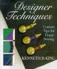 Bernina Designer Techniques Couture Tips for Home Sewing book by Kenneth D. King
