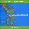 Guided Connection - Right Side Integration (Masculine Element) Healing Session - 52 minutes (MP3 Audio)