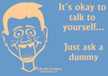 Braylu T-Shirt - Just Ask A Dummy