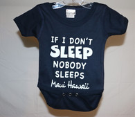 """If I Don't Sleep Nobody Sleeps"" Maui, Hawaii Baby Onesie"