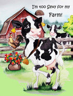 I'm too sexy for my farm print by Lisa Rasmussen