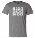 TShirt Gray Be GOODE Do GOODE Ski GOODE