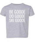 TODDLER TEE-HEATHER GRAY BE, DO, SKI GOODE