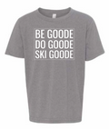 Youth TShirt Be GOODE Do GOODE Ski GOODE