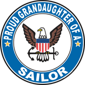 Proud Granddaughter of a Sailor U.S. Navy Round Decal