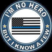 "Thin Blue Line ""I'm no Hero but I Know a Few"" Decal"