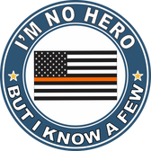 "Thin Orange Line ""I'm no Hero but I Know a Few"" Decal"