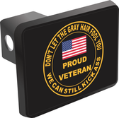 """""""Don't let the gray hair fool you"""", Vietnam Veteran Hitch Cover"""