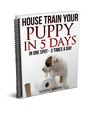 How to Housetrain a Puppy in 5 Days or Less by John Wade