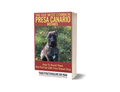The Five Most Common Presa Canario Mistakes (How To Avoid Them and End Up With Your Dream Dog)(ebook)