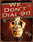 Tin Sign We Don't Dial 911