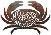 "RUSTIC METAL CRAB ""NO CRABBY ATTITUDES"" SIGN"