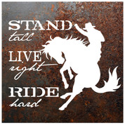 STAND TALL, LIVE RIGHT, RIDE HARD METAL SIGN