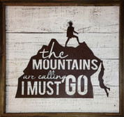 "Rustic Reclaimed Framed Metal Mountain Men ""The Mountains Are Calling I Must Go"""