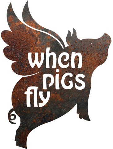 "RUSTIC METAL FLYING PIG ""WHEN PIGS FLY"" SIGN"