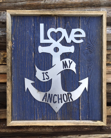 Love is My Anchor brushed metal sign mounted on reclaimed stained wood.