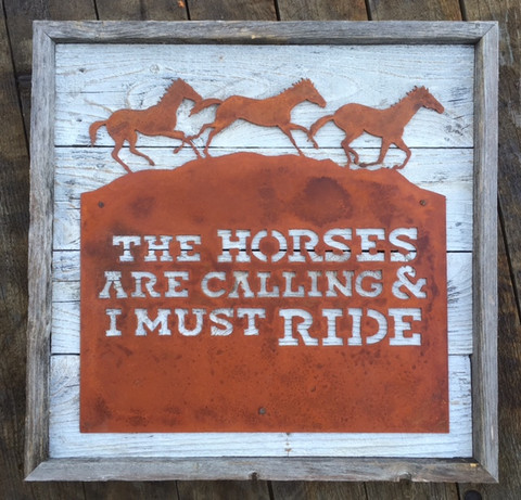 The Horses Are Calling & I Must Ride rustic metal sign on reclaimed shabby white wood.