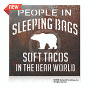 People in Sleeping Bags, Soft Tacos in the Bear World