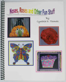 Noses, Roses and Other Fun Stuff Book– Cynthia D. Thomas