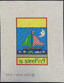 Hand-Painted Needlepoint Canvas - Patti Mann – 11477 – sign, ...is sleeping, sailboat