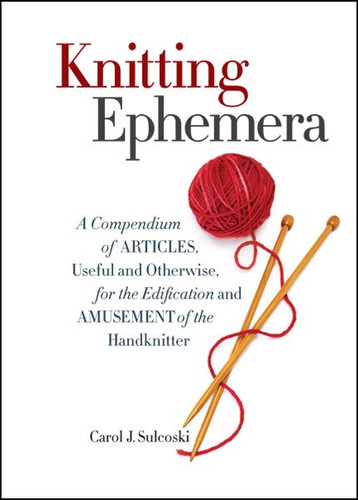 Pearls of wisdom for knitting lovers of all levels. Wow your friends and family with little nuggets of knowledge put together in this fun and entertaining by Carol J. Sulcoski.