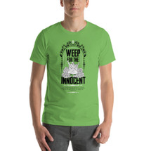 Weep for the Innocent – Pro Life Men's T-Shirt