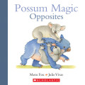 The children will be intrigued with Possum Magic Opposites