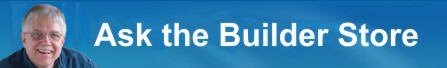 Ask the Builder Store
