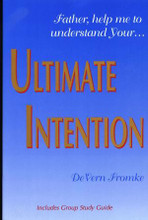Ultimate Intention by DeVern Fromke