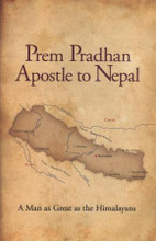 Prem Pradhan - Apostle to Nepal
