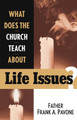 What Does the Church Teach About Life Issues?