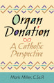 Organ Donation A Catholic Perspective