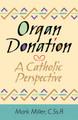 Organ Donation A Catholic Perspective