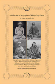 A Collection of Biographies of 4 Kriya Yoga Gurus by Swami Satyananda Giri