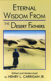 Eternal Wisdom From the Desert Fathers