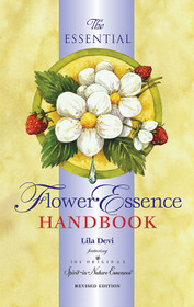 The Essential Flower Essence Handbook