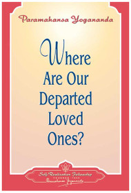 Where Are Our Departed Loved Ones?