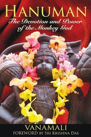 Hanuman: The Devotion and Power of the Monkey God - Paperback